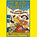Karate Princess and the Cut Throat Robbers (       UNABRIDGED) by Jeremy Strong Narrated by Judy Bennett