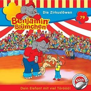 Die Zirkuslöwen (Benjamin Blümchen 79) Hörspiel