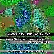 Dem Attentäter auf der Spur (Planet der Leistungsträger 33) | Peter A. Kettner
