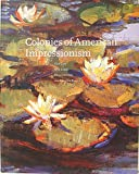 img - for Colonies of American Impressionism: Cos Cob, Old Lyme, Shinnecock, and Laguna Beach book / textbook / text book
