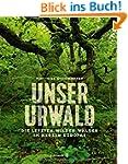 Unser Urwald - Die letzten wilden W�l...