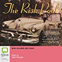 The Risk Pool (       UNABRIDGED) by Richard Russo Narrated by Sean Mangan