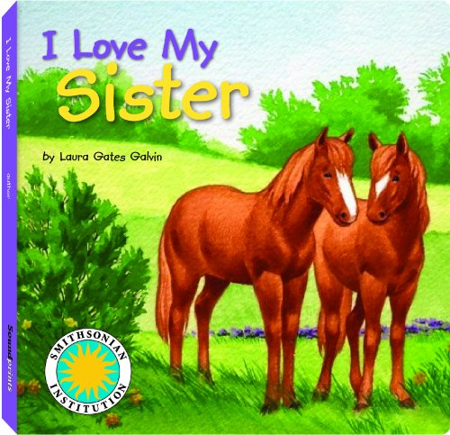 I Love My Sister - a Smithsonian I Love My Book (with easy-to-download e-book and printable activities)