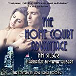 The Home Court Advantage: Lawyers in Love, Book 2 | N. M. Silber