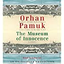 The Museum of Innocence (       UNABRIDGED) by Orhan Pamuk, Maureen Freely (translator) Narrated by John Lee