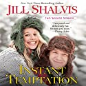 Instant Temptation (       UNABRIDGED) by Jill Shalvis Narrated by Liisa Ivary