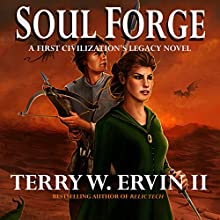 Soul Forge: A First Civilization's Legacy Novel, Book 3 (       UNABRIDGED) by Terry W. Ervin II Narrated by James Conlan