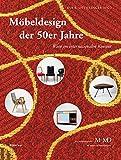 Möbeldesign der 50er Jahre: Wien im internationalen Kontext (Eine Publikationsreihe M MD, der Museen des Mobiliendepots)