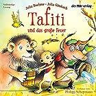 Tafiti und das große Feuer (Tafiti 8) Hörbuch von Julia Boehme Gesprochen von: Philipp Schepmann