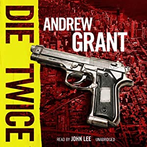 Die Twice: A David Trevellyan Novel | [Andrew Grant]