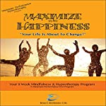 Maximize Your Happiness: Maximum Performance 4 x 4 Series, Volume 6 | Brian E. Birchmeier