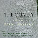 The Quarry | Karol Wojtyla,Jerzy Peterkiewicz (translator)
