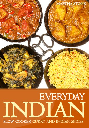 Everyday Indian: Slow Cooker with Curry and Indian Spices by Martha Stone