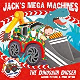 Alison Ritchie Jack's Mega Machines: The Dinosaur Digger