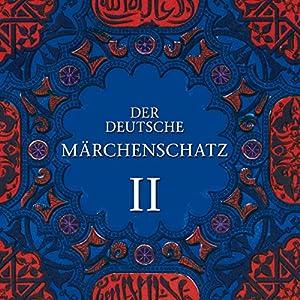 Der Deutsche Märchenschatz II Hörbuch