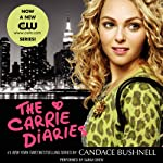 The Carrie Diaries (       UNABRIDGED) by Candace Bushnell Narrated by Sarah Drew