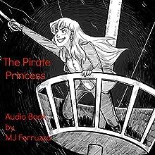 The Pirate Princess (       UNABRIDGED) by MJ Ferruzza Narrated by MJ Ferruzza