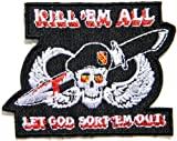 KILL EM ALL LET GOD SORT EM OUT Skull Wing Military Jacket Polo T shirt Patch Sew Iron on Embroidered Sign Badge