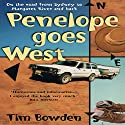 Penelope Goes West: On the Road from Sydney to Margaret River and Back (       UNABRIDGED) by Tim Bowden Narrated by Tim Bowden