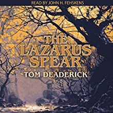 The Lazarus Spear Audiobook by Tom Deaderick Narrated by John H Fehskens