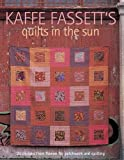 img - for Kaffe Fassett's Quilts in the Sun: 20 Designs from Rowan for Patchwork and Quilting book / textbook / text book