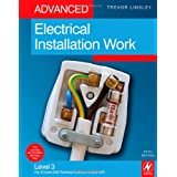 Advanced Electrical Installation Work: Level 3 City & Guilds 2330 Technical Certificate & 2356 NVQ: Level 3 City & Guilds 2330 Technical Certificate and 2356 NVQby Trevor Linsley