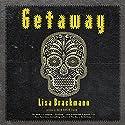 Getaway: A Novel Audiobook by Lisa Brackmann Narrated by Paula Christensen