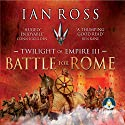 Battle for Rome Audiobook by Ian Ross Narrated by Jonathan Keeble