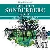 Sonderberg & Co. und der Mord auf Schloss Jägerhof (Sonderberg & Co. 1) | Dennis Ehrhardt