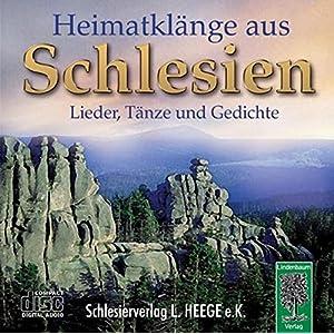 Heimatklänge aus Schlesien: Lieder, Tänze und Gedichte