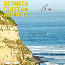 Between Cliffs and Airports: Causality in Life or a Life Full of Coincidences? Audiobook by Maximiliano Mills Narrated by Nate Sprague