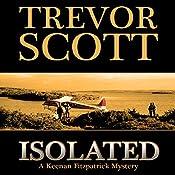 Isolated: A Keenan Fitzpatrick Mystery | Trevor Scott