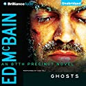 Ghosts: An 87th Precinct Novel, Book 34 (       UNABRIDGED) by Ed McBain Narrated by Dick Hill