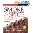 Smoke & Spice: Cooking With Smoke, the Real Way to Barbecue