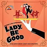 Lady, Be Good! (2015 Encores! Cast Re...