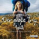 Der große Trip: Tausend Meilen durch die Wildnis zu mir selbst | Cheryl Strayed
