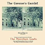 The Coroner's Gambit Mountain Goats