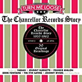 Turn Me Loose: The Chancellor Records Story 1957-1962