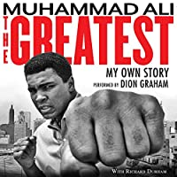 The Greatest: My Own Story Hörbuch von Muhammad Ali, Richard Durham Gesprochen von: Dion Graham