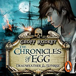 Deadweather and Sunrise: The Chronicles of Egg, Book 1 | [Geoff Rodkey]