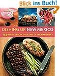 Dishing Up� New Mexico: 145 Recipes f...
