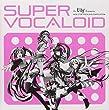 DJ Lily Presents SUPER VOCALOID by Chisako Takashima (2011-04-27?