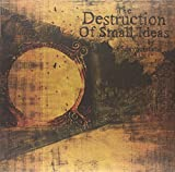 The Destruction of Small Ideas [Vinyl]