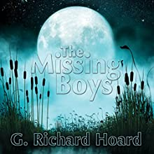 The Missing Boys Audiobook by G. Richard Hoard Narrated by Gregory Walston