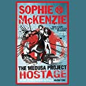 The Medusa Project: The Hostage Audiobook by Sophie McKenzie Narrated by Lisa Coleman