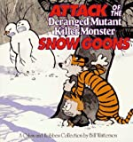 Attack of the Deranged Mutant Killer Monster Snow Goons: A Calvin and Hobbes Collection (0836218833) by Watterson, Bill