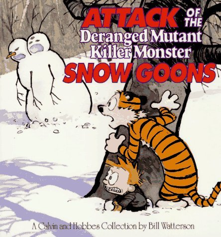 Attack of the Deranged Mutant Killer Monster Snow Goons (Calvin & Hobbes) - Bill Watterson