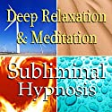 Deep Relaxation & Meditation Subliminal Affirmations: Peace, Meditation, Binaural Beats, Solfeggio Tones & Harmonics, Self Help  by Subliminal Hypnosis