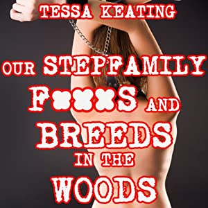 Our Stepfamily F--ks and Breeds in the Woods Audiobook