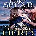The Accidental Highland Hero Audiobook by Terry Spear Narrated by Maxine Lennon